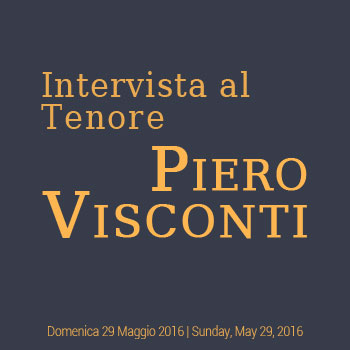 Intervista al Tenore Piero Visconti